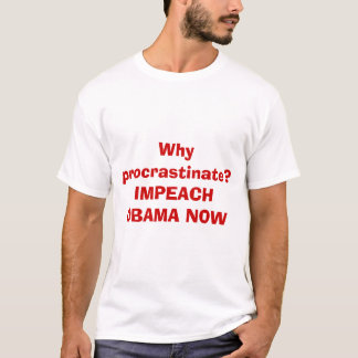 Varför procrastinate? IMPEACH OBAMA NU Tröjor