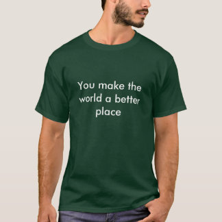 Värld ett bättre ställe t shirt