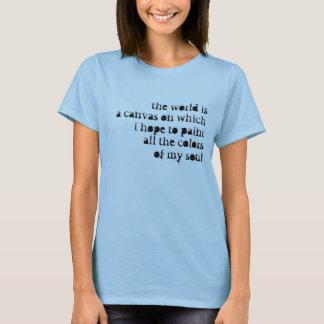Världen är en kanfas… tee shirt