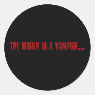 Världen är en vampyr ..... runt klistermärke