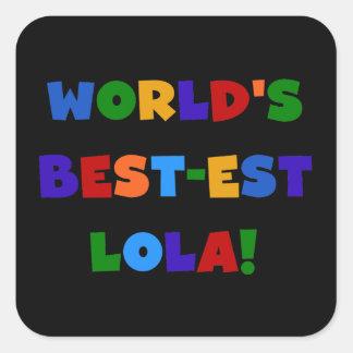 Världs Bäst-est Lola T-tröja och gåvor Fyrkantigt Klistermärke