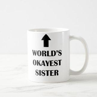 Världs för mest okayest rolig gåva systermugg för vit mugg