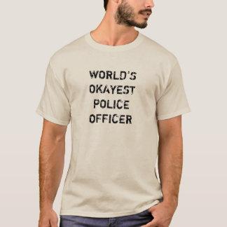 Världs manar för Okayest polis skjorta Tshirts