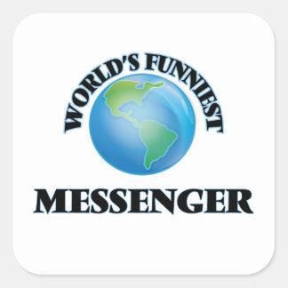 Världs mest roliga budbärare fyrkantiga klistermärken