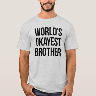 Världs Okayest broder T-shirt