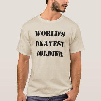 Världs Okayest soldat T Shirt