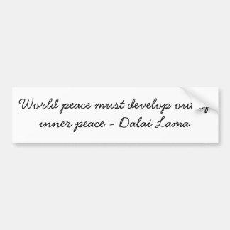 Världsfred måste framkalla ut ur inre fred bildekal