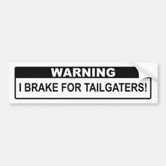 Varna bromsar jag för Tailgaters! Bildekal