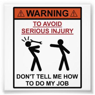 Varning - berätta inte mig hur man gör mitt jobb