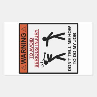 Varning - berätta inte mig hur man gör mitt jobb rektangulärt klistermärke