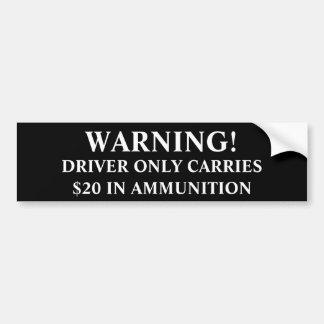 Varning! Chauffören bär endast $20 i ammunitionar Bildekal