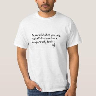 Varning: Det låga koffeinet jämnar T Shirts