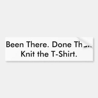 Vart där. Gjort det. Sticka T-Shirt.en Bildekal