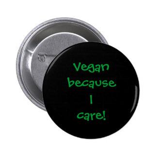 Vegan, därför att jag att bry sig! standard knapp rund 5.7 cm