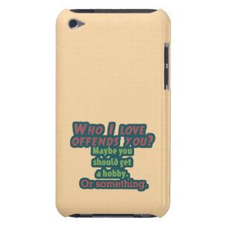 Vem älskar jag kränker dig? iPod touch Case-Mate case