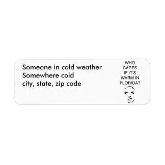 Vem att bry sig, om den är varm i Florida Returadress Etikett