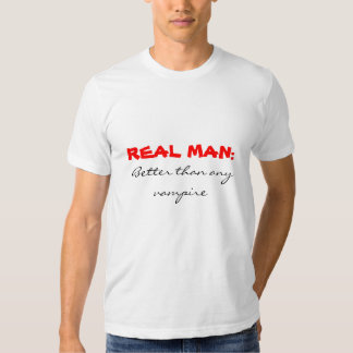 VERKLIG MAN: Förbättra än någon vampyr T Shirt
