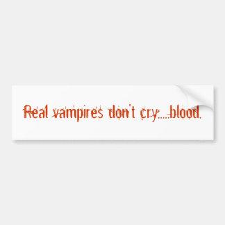 Verkliga vampyrer gråter inte ..... blood. bildekal