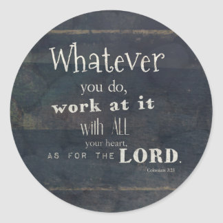 Verse för Colossians 3:23bibel, Scripturekonst Runt Klistermärke