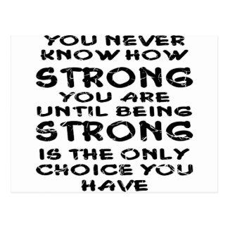 Vet aldrig hur starkt du är till du är stark vykort