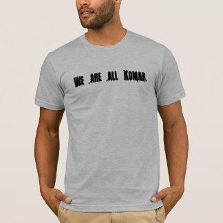 Vi är alla Komar. Tee