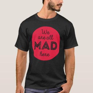 Vi är alla tokiga här tee shirt