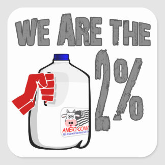 Vi är den 2% mjölken! Rolig occupy wall street Fyrkantigt Klistermärke