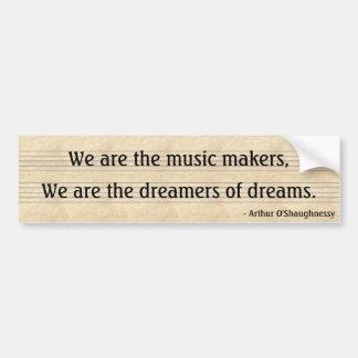 Vi är musiktillverkarna, oss är drömmarna… bildekal