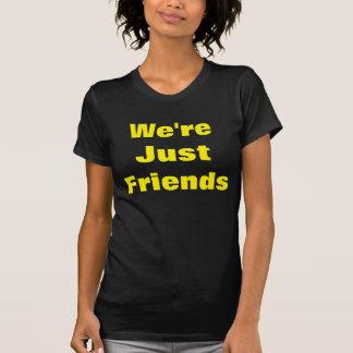 Vi är precis vänner tshirts