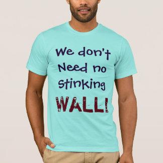 Vi behöver inte ingen stinkaVÄGG!  Skjorta Tröja