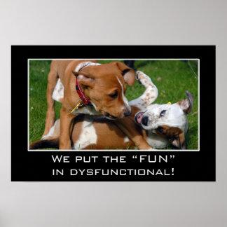 Vi satte egentligen roligten i dysfunktionell (v) poster