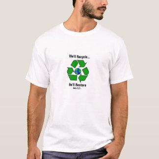 Vi ska återvinna. Han ska återställande T-shirt