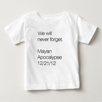 Vi ska glömmer aldrig. Mayan apokalyps 12/21/12 T-shirt