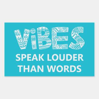 Vibesen talar mer hög än ord rektangulärt klistermärke