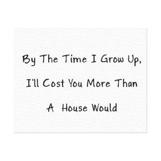 Vid Time som jag växer upp, mig, ska kostar dig, h Canvastryck