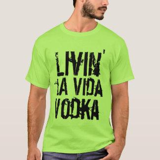Vida för la för partyhumorlivin Vodka T Shirt