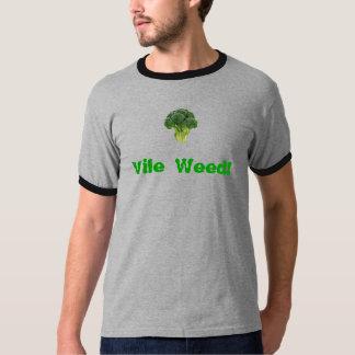 Vile ogräs! t-shirt