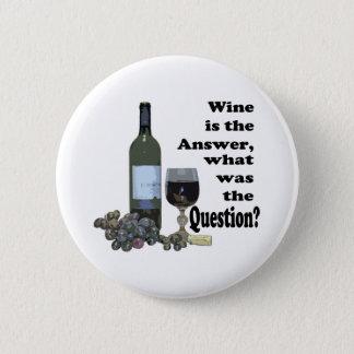 Vin är svaret, vad var ifrågasätta?  Gåvor Standard Knapp Rund 5.7 Cm