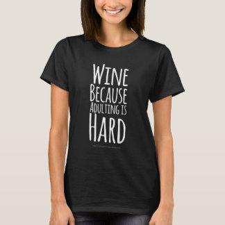 Vin, därför att adulting är hård tee