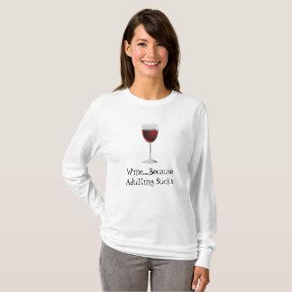 Vin…, därför att Adulting suger den beställnings- Tee Shirts