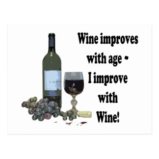 Vin förbättrar med ålder, mig förbättrar med vin! vykort