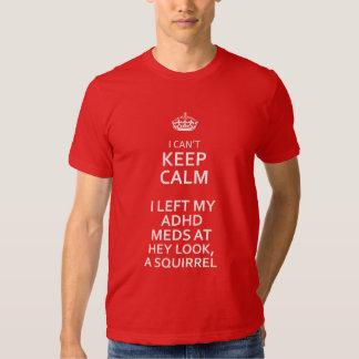 Vit kan jag inte hålla lugna ADHD-Look en ekorre T Shirts