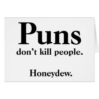 Vitsar dödar inte folk…, Honeydew. Hälsningskort