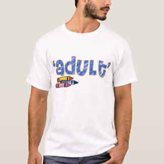 """""""Vuxen """", Tee Shirts"""
