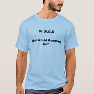W.W.G.D vad skulle gangster gör? Tee Shirts
