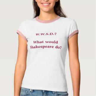 W.W.S.D.? Skulle vad Shakespeare gör? T-shirt