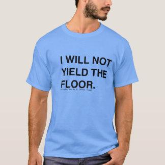 Wendy Davis ska inte avkastning golvskjortan T-shirts