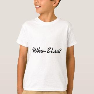 Who-El.se? Tshirts