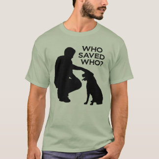 Who saved who T-shirt , back dontshopadopt