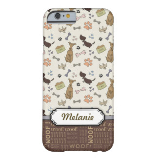 WOOF! Hund älskare - personalizable valpmönster Barely There iPhone 6 Skal
